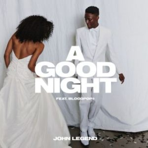 John Legend - A Good Night (feat. BloodPop®)